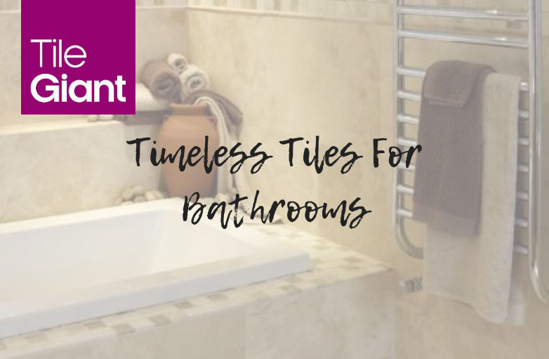 Timeless Tiles For Bathrooms