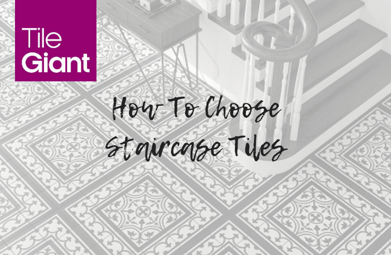 How To Choose Staircase Tiles
