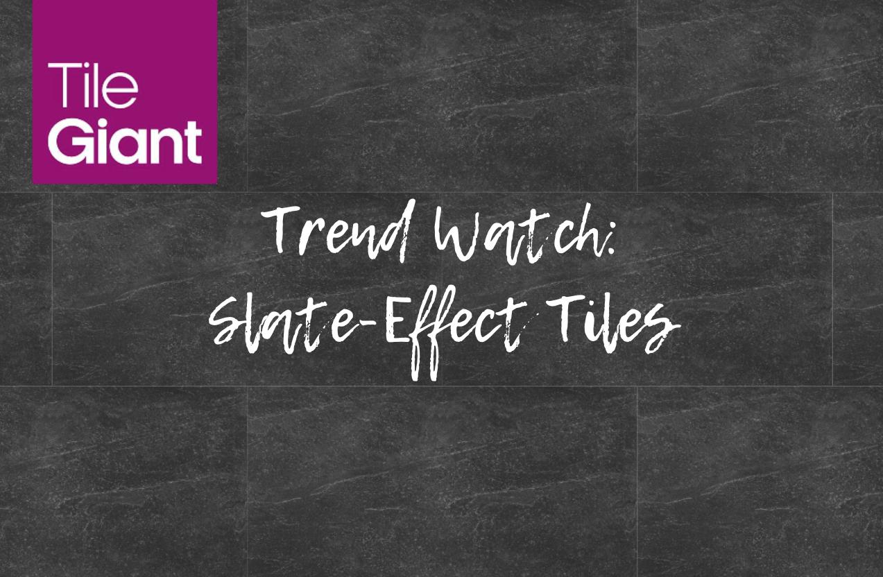 Trend Watch: Slate Effect Tiles