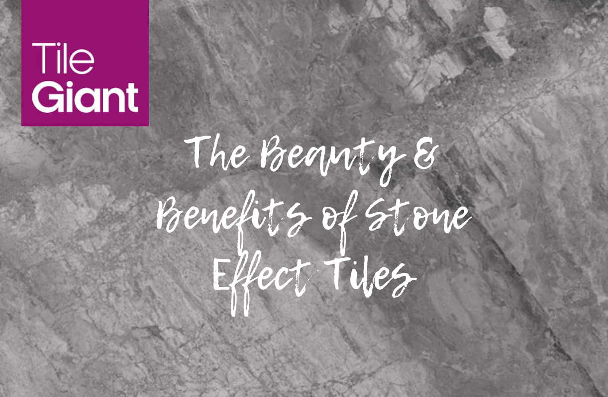 The Beauty & Benefits of Stone Effect Tiles