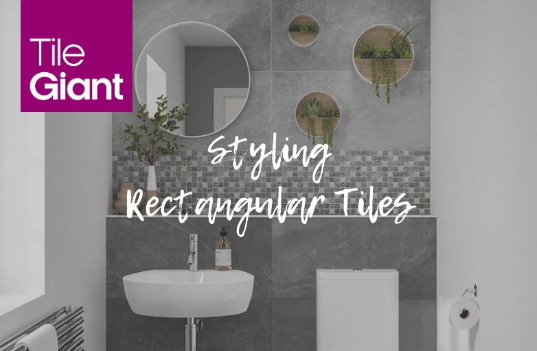 Styling Rectangular Tiles from Tile Giant