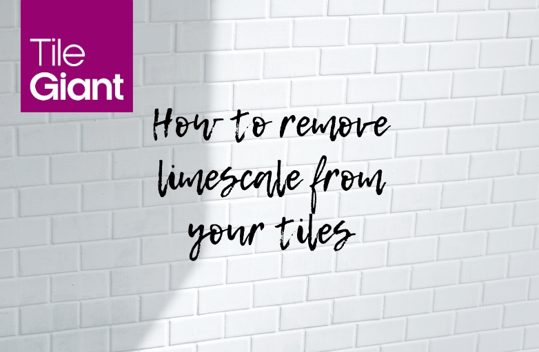 How to remove limescale from your tiles
