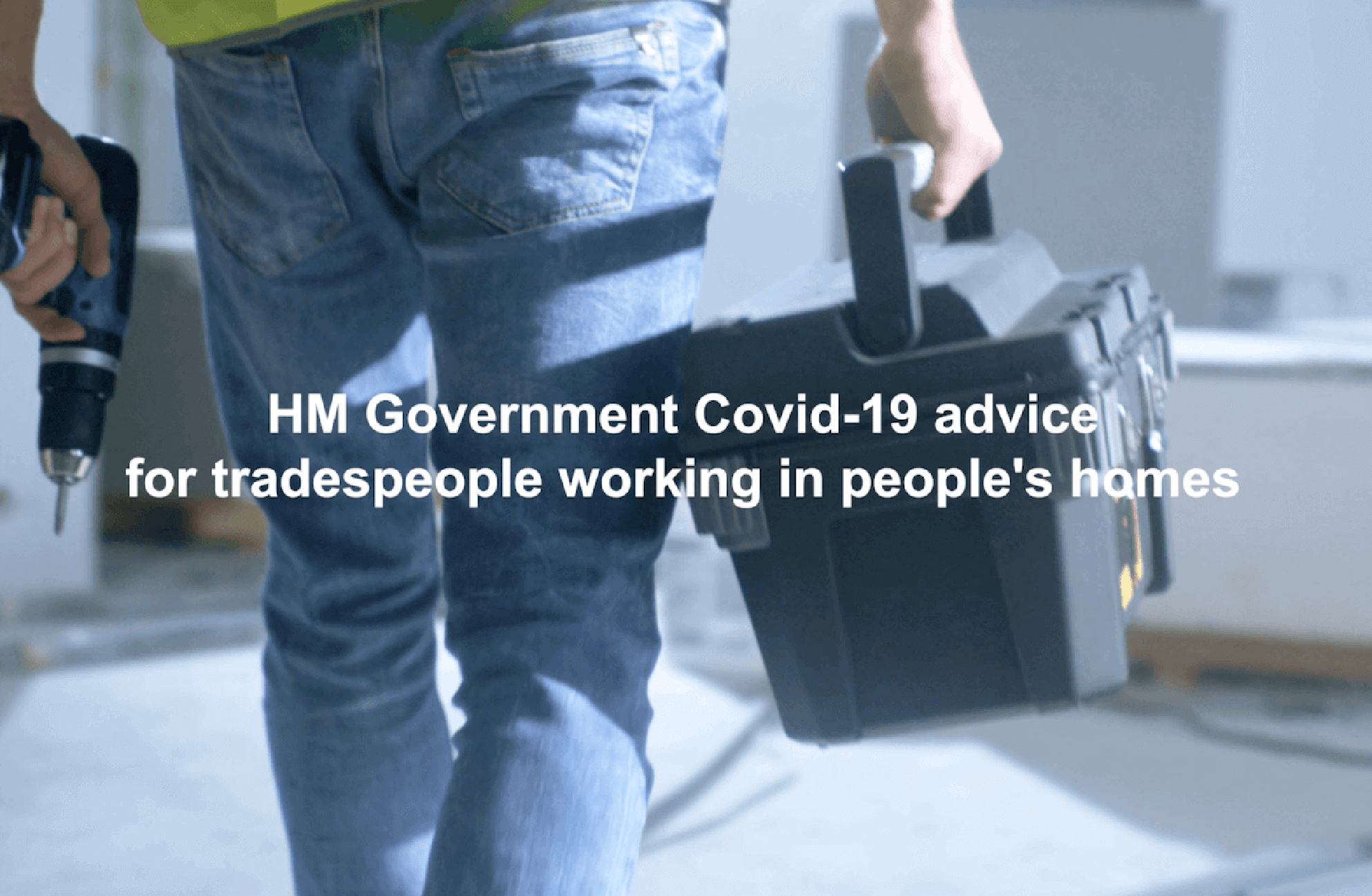 COVID-19 Guidance for homeowners & tradespeople