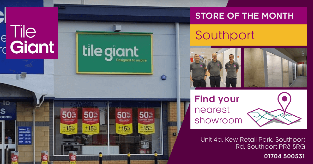 Tile Giant Store of the Month for May 2019 is Southport