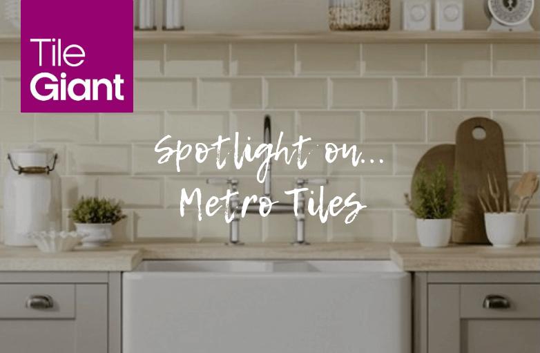Spotlight on Metro tiles