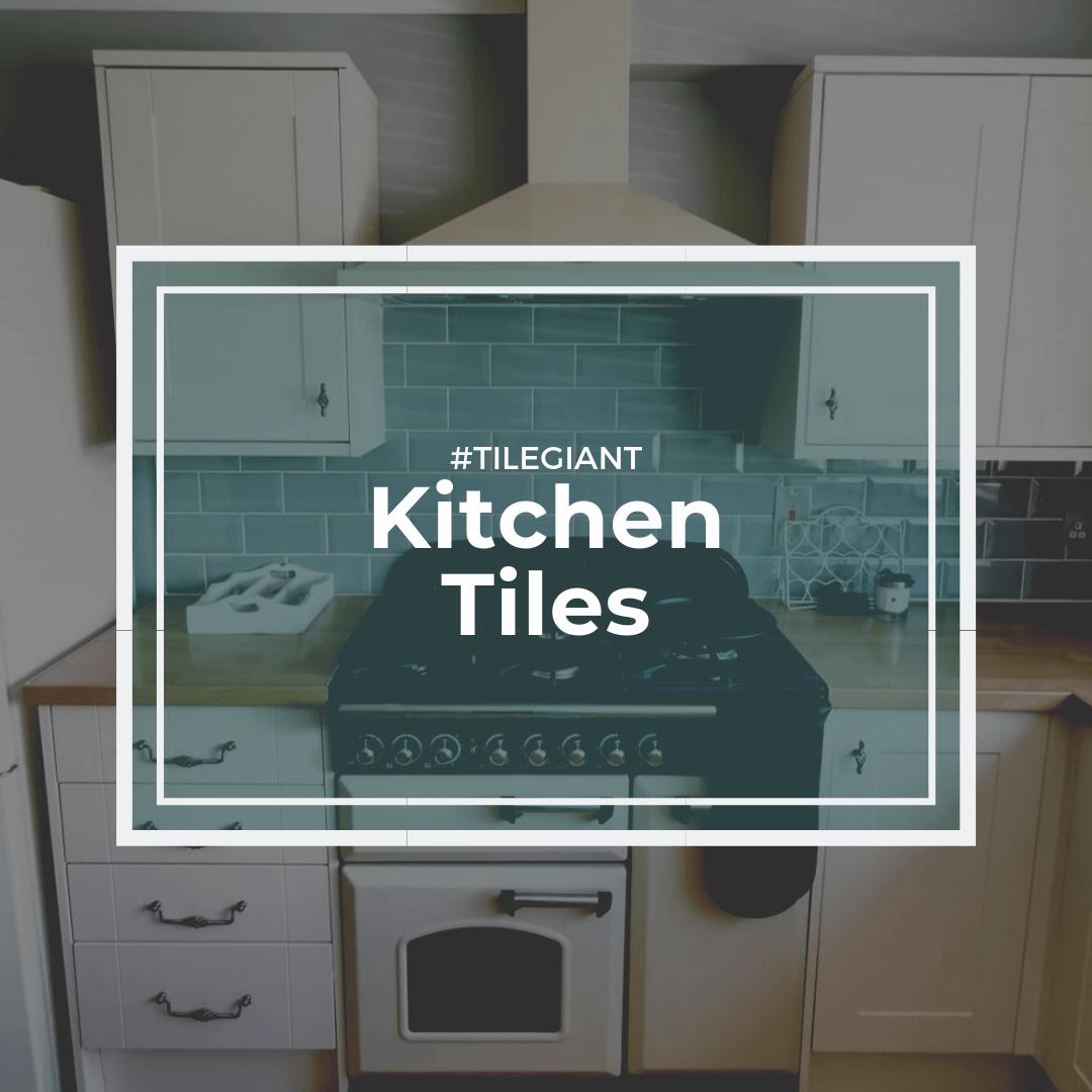 Kitchen Tiles from Tile Giant