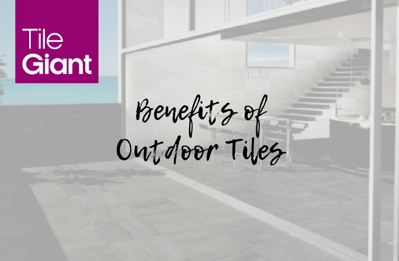 Top 5 Benefits of Outdoor Tiles