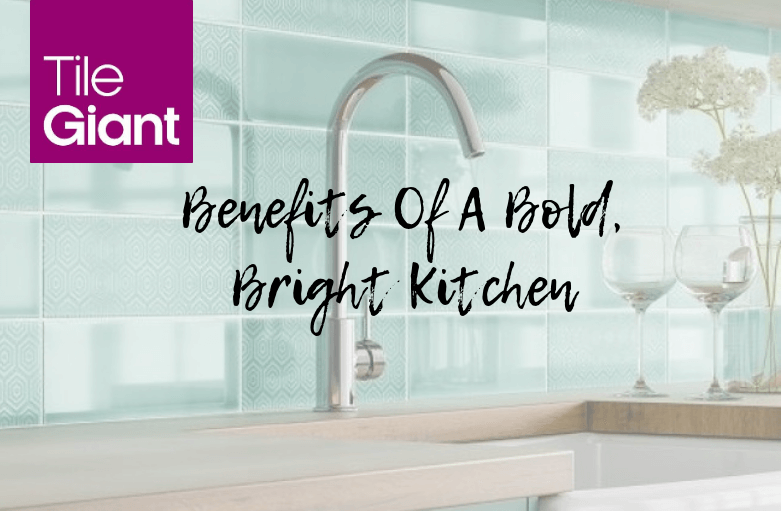 5 Reasons You'll Benefit From Having A Bold, Bright Kitchen