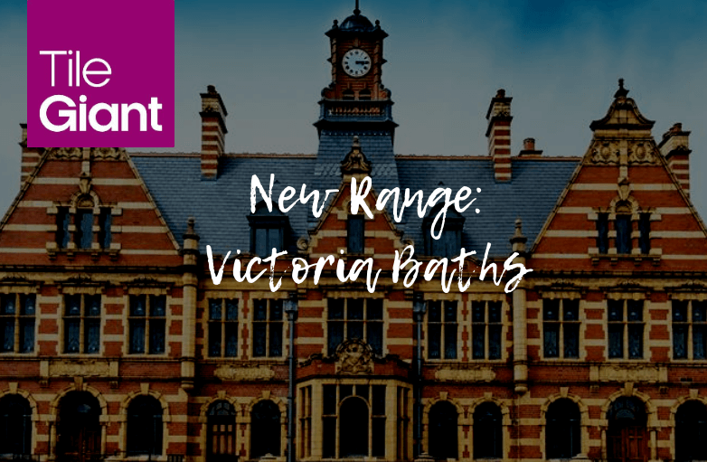 New Victoria Baths Range from Tile Giant