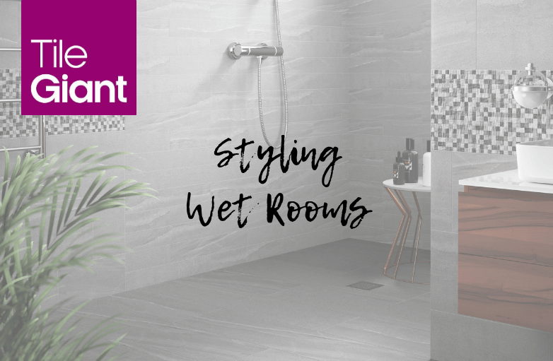 Your Guide To Styling Wet Rooms